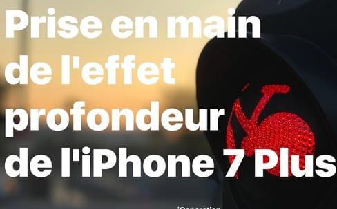 Prise en main du mode portrait de l'iPhone7Plus
