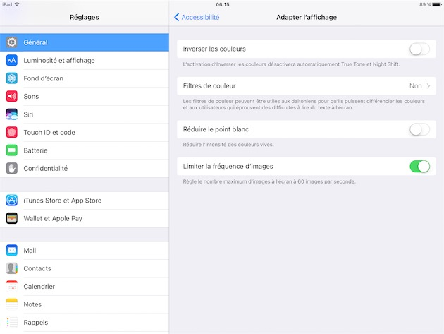 L'option Limiter la fréquence d'images, dans la section Général > Accessibilité > Adapter l'affichage des Réglages.