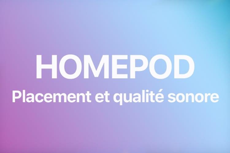 Comment améliorer le placement (et la qualité sonore) du HomePod