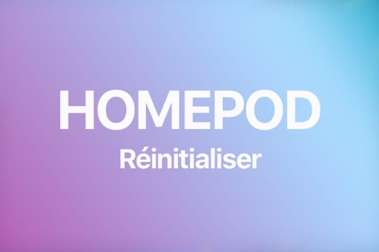 Comment remettre le HomePod à zéro