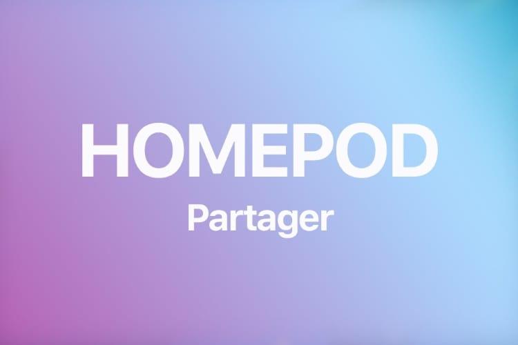 Comment partager le HomePod avec votre famille et vos amis (ou pas)