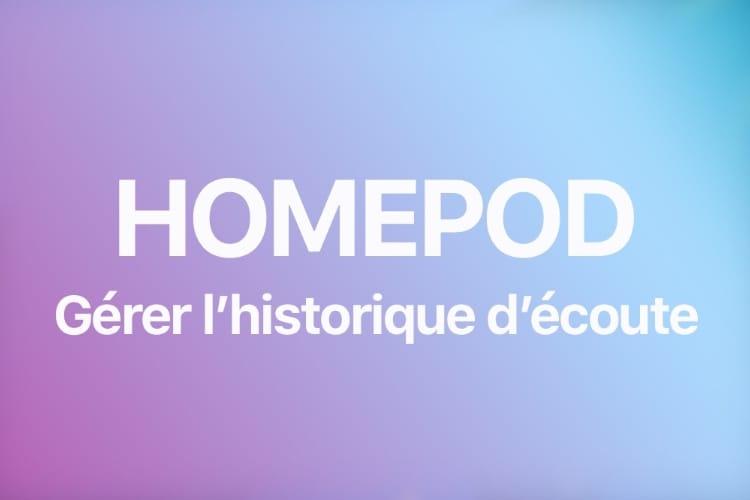 Comment (dés)activer l'historique d'écoute sur le HomePod
