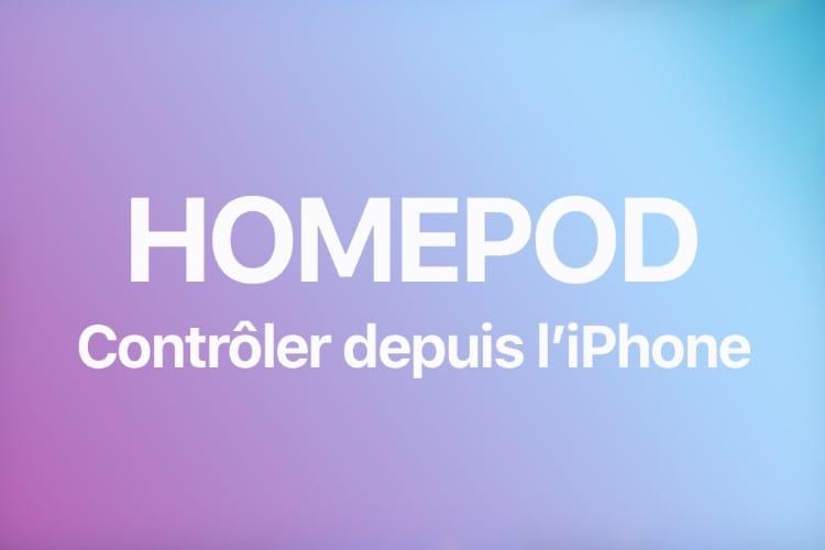 Comment contrôler votre HomePod depuis votre iPhone