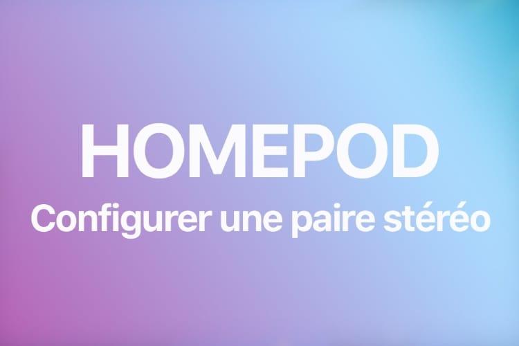Comment configurer une paire stéréo de HomePod