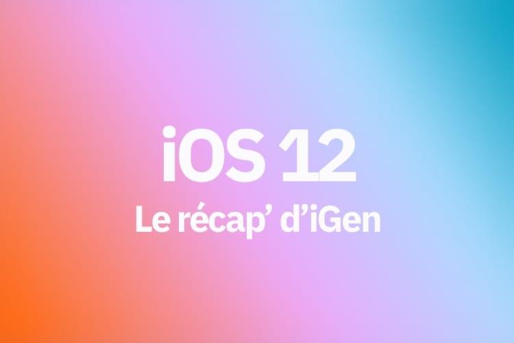 WWDC 2018 : le récap' des nouveautés d'iOS12