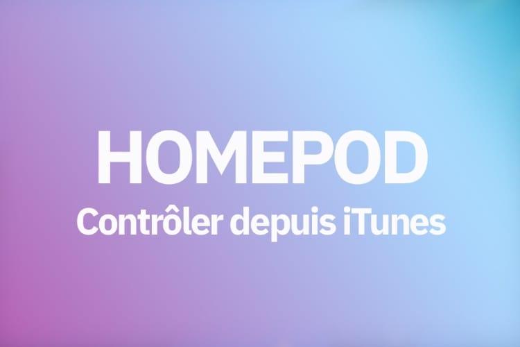 Comment contrôler votre HomePod depuis votre Mac et iTunes